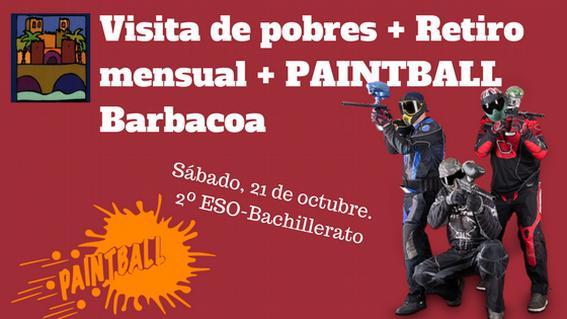 21 sábado, VISITA POBRES + RETIRO + PAINTBALL + BARBACOA