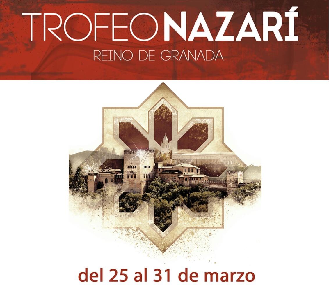 Trofeo Nazarí del 25 al 31 de marzo