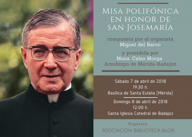 Misa polifónica en honor de san Josemaría. 7 y 8 de abril.